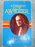 A treasury of A. W. Tozer: A collection of Tozer favorites (0801088518) by Tozer, A. W
