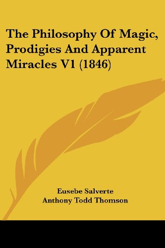 The Philosophy of Magic, Prodigies and Apparent Miracles V1 (1846)