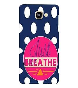 EPICCASE Just Breathe Mobile Back Case Cover For Samsung Galaxy A9 (Designer Case)