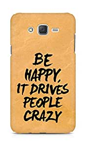 AMEZ be happy it drives people crazy Back Cover For Samsung Galaxy J7