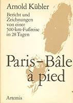 Paris-Bâle à pied by Arnold Kübler