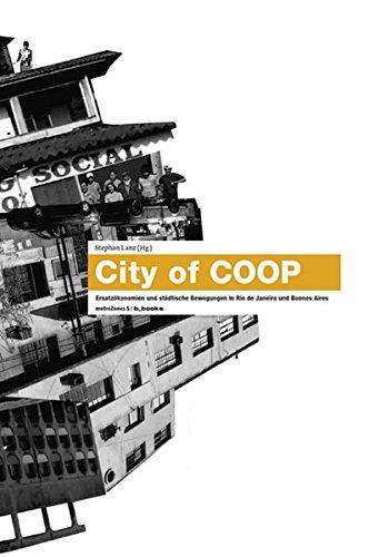 city-of-coop-ersatzokonomien-und-stadtische-bewegungen-in-rio-de-janeiro-und-buenos-aires-metrozones