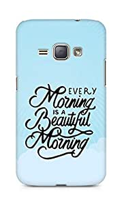 AMEZ every morning is a beautiful morning Back Cover For Samsung Galaxy J1 (2016 EDITION)
