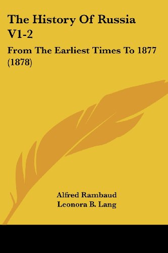 The History Of Russia V1-2: From The Earliest Times To 1877 (1878)