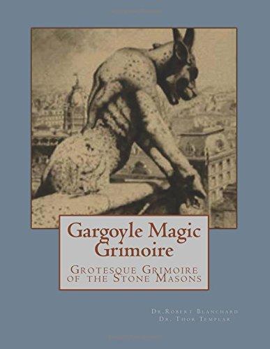 Gargoyle Magic Grimoire: Grotesque Grimoire of the Stone Masons