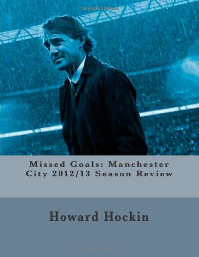 Missed Goals: Manchester City 2012/13 Season Review