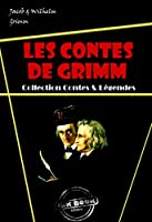 Les contes de Grimm (avec illustrations): Edition int�grale
