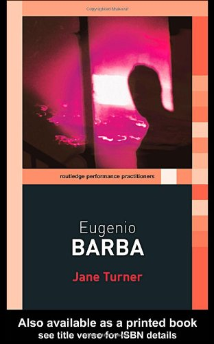 eugenio barba  routledge performance practitioners   by   jane turner