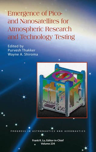 Emergence of Pico- and Nanosatellites for Atmospheric Research and Technology Testing (Progress in Astronautics and Aero