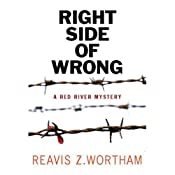 The Right Side of Wrong: A Red River Mystery, Book 3 | Reavis Z. Wortham