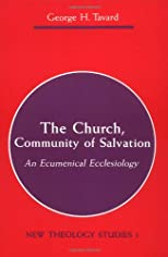 The Church, Community of Salvation: An Ecumenical Ecclesiology (New Theology Studies, Vol. 1)