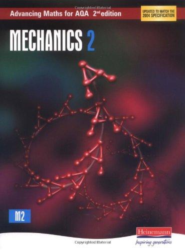 Advancing Maths for AQA: Mechanics 2 (AQA Advancing Maths)