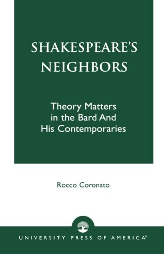 Shakespeare's Neighbors: Theory Matters in the Bard and His Contemporaries
