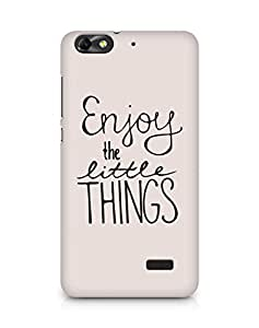 AMEZ enjoy the little things Back Cover For Huawei Honor 4C