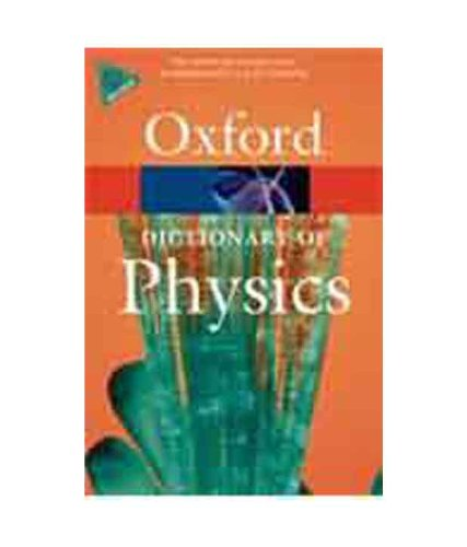 A Dictionary Of Physics (Oxford Dictionary Of Physics)