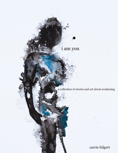 I Am You: a magical collection of stories and art about awakening