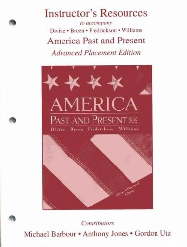 Instructor's Resources to accompany America Past and Present Advanced Placement Edition
