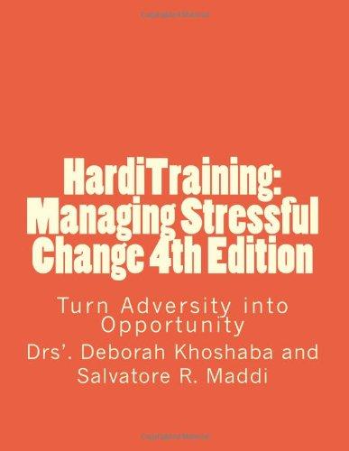 Harditraining: Managing Stressful Change 4Th Edition: Turn Adversity Into Opportunity (Volume 1)