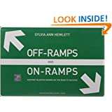 Off-Ramps and On-Ramps: Keeping Talented Women on the Road to Success