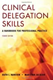 img - for By Ruth Hansten, Marilynn Jackson: Clinical Delegation Skills: A Handbook for Professional Practice Fourth (4th) Edition book / textbook / text book