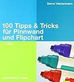 100 Tipps & Tricks für Pinnwand und Flipchart (Beltz Weiterbildung)