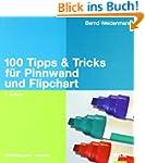 100 Tipps & Tricks f�r Pinnwand und F...