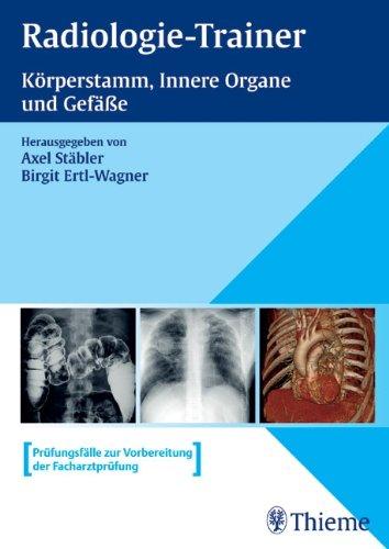 Radiologie-Trainer (in 3 Bänden): Radiologie-Trainer. Körperstamm, Innere Organe und Gefäße: BD
