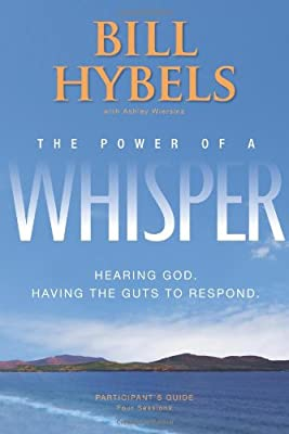 The Power of a Whisper Participant's Guide: Hearing God Having the Guts to Respond