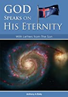GOD Speaks on His Eternity With Letters from The Son [Kindle Edition]