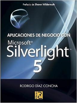 APLICACIONES DE NEGOCIO CON MICROSOFT SILVERLIGHT 5 (Spanish) Perfect