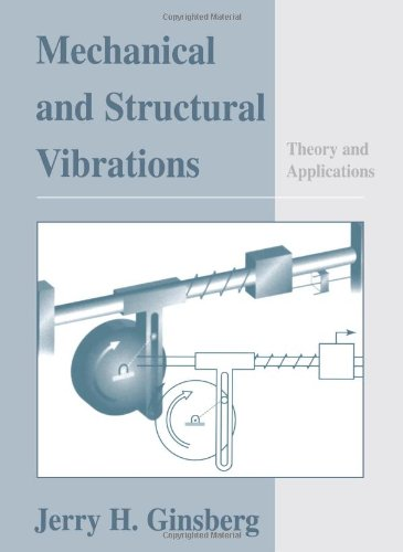 Mechanical and Structural Vibrations: Theory and Applications, by Jerry H. Ginsberg
