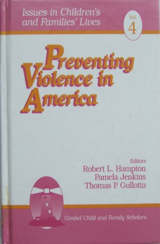Preventing Violence in America: 4 (Issues in Children's and Families' Lives)