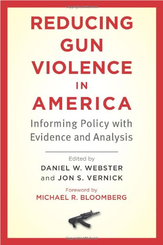 Reducing Gun Violence in America: Informing Policy with Evidence and Analysis PDF