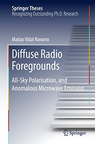 Diffuse Radio Foregrounds: All-Sky Polarisation, and Anomalous Microwave Emission (Springer Theses) PDF