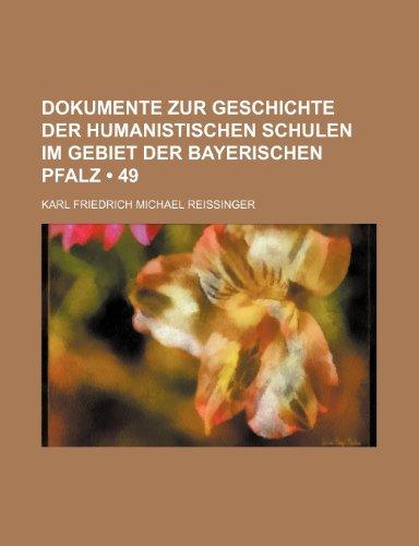 Dokumente Zur Geschichte Der Humanistischen Schulen Im Gebiet Der Bayerischen Pfalz (49)