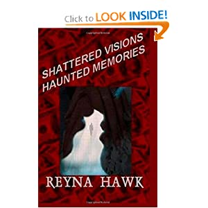 Shattered Visions Haunted Memories (Volume 3)