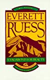 img - for [(Ruess Everett: a Vagabond for Beauty )] [Author: W.L. Rusho] [Jan-1999] book / textbook / text book