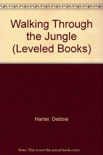 Walking Through the Jungle (Leveled Books) PDF