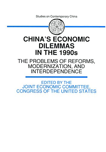 chinas-economic-dilemmas-in-the-1990s-the-problem-of-reforms-modernisation-and-interdependence-made-