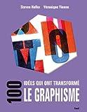 echange, troc Steven Heller, Véronique Vienne - 100 idées qui ont transformé le graphisme