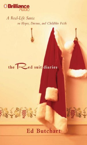 The Red Suit Diaries: A Real-Life Santa on Hopes, Dreams, and Childlike Faith by Ed Butchart (2009-12-28)
