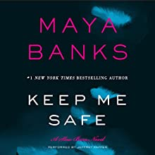 Keep Me Safe: Slow Burn, Book 1 (       UNABRIDGED) by Maya Banks Narrated by Jeffrey Kafer
