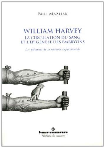 William Harvey, la circulation du sang et l'épigenèse des embryons : Les prémisses de la méthode expérimentale