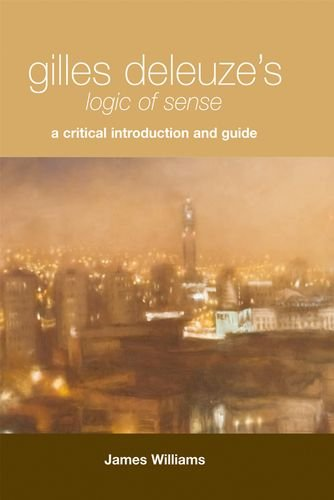 Gilles Deleuze's Logic of Sense: A Critical Introduction and Guide