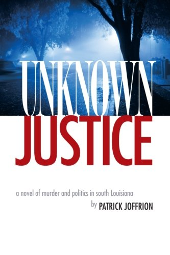 Unknown Justice, by Pat Joffrion