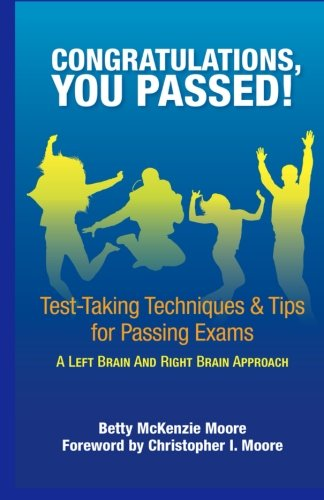 Congratulations, You Passed!: Test-Taking Techniques & Tips for Passing Exams PDF