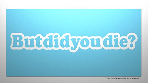 But Did You Die? _ sick JDM race drift stance funny vinyl Decal bumper Sticker (Sick Decals compare prices)