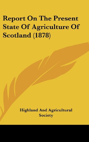 Report on the Present State of Agriculture of Scotland (1878)