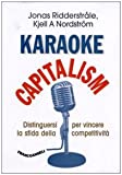 img - for Karaoke capitalism. Distinguersi per vincere la sfida della competitivit  book / textbook / text book