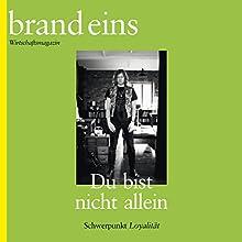 brand eins audio: Loyalität Hörbuch von  brand eins Gesprochen von: Michael Bideller, Anja Mentzendorff, Elga Schütz